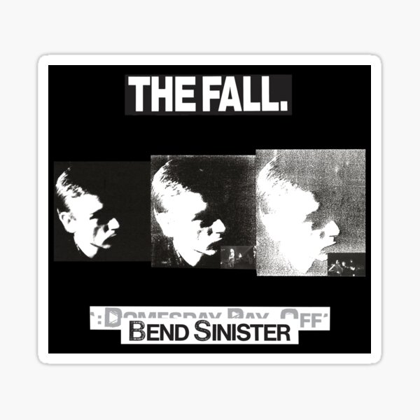 The Fall - Bend Sinister Sticker