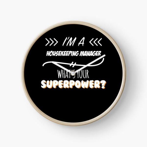 Housekeeping Manager Funny Superpower Slogan Gift for every Housekeeping Manager Funny Slogan Hobby Work Worker Clock