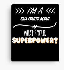 Call Centre Agent Funny Superpower Slogan Gift for every Call Centre Agent Funny Slogan Hobby Work Worker Canvas Print