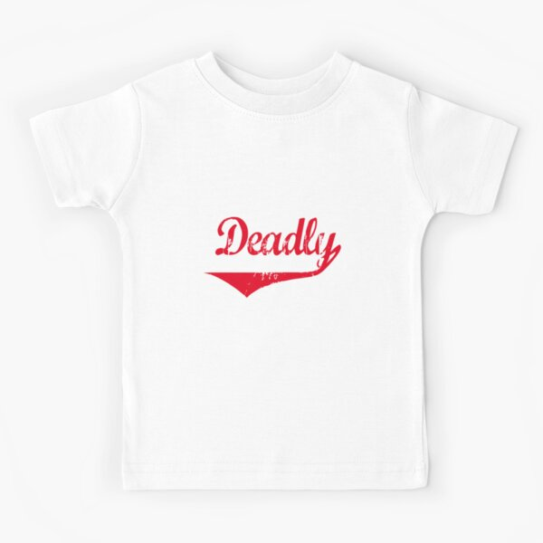 Deadly [-0-] Kids T-Shirt