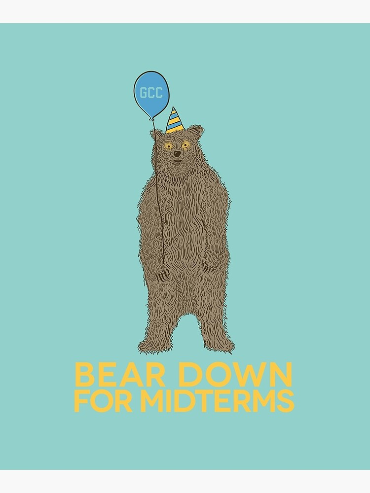 Bear Down for Midterms by andrewsteger