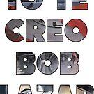 I BELIEVE YOU BOB !!! by Rockwell47
