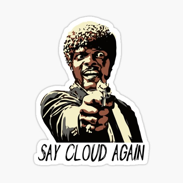 SAY CLOUD AGAIN Sticker