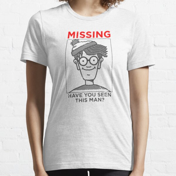 Missing, Have You Seen This Man? Essential T-Shirt