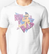 Born to be bad Unisex T-Shirt
