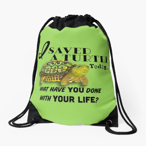 I Saved A Turtle Today... Drawstring Bag