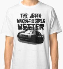 The Jetta Makes The Girls WETTER Classic T-Shirt
