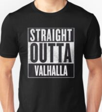 STRAIGHT OUTTA VALHALLA T-Shirt
