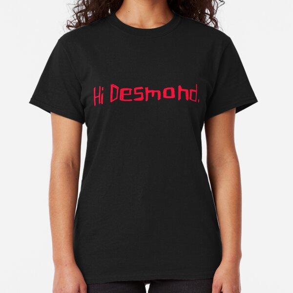 Watching You Desmond. Classic T-Shirt