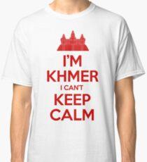 I'm Khmer I Can't Keep Calm Classic T-Shirt