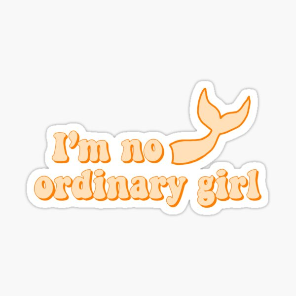 I'm no ordinary girl Sticker