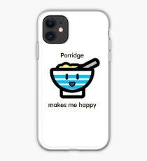 Porridge makes me happy iPhone Case