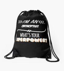 Orthoptist Funny Superpower Slogan Gift for every Orthoptist Funny Slogan Hobby Work Worker Drawstring Bag