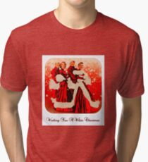 Wishing you a White Christmas Tri-blend T-Shirt
