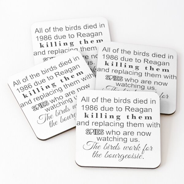 The birds work for the bourgeoisie Coasters (Set of 4)