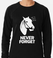 NEVER FORGET - Artax and the Swamps of Sadness Lightweight Sweatshirt