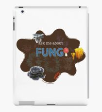 Ask me about FUNGI iPad Case/Skin