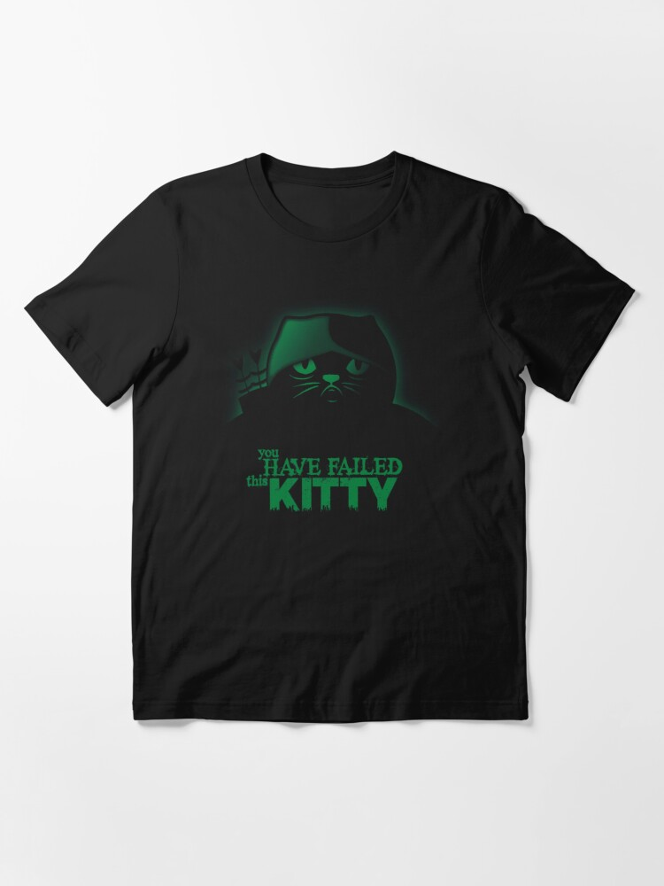 Alternate view of You have failed this Kitty Essential T-Shirt