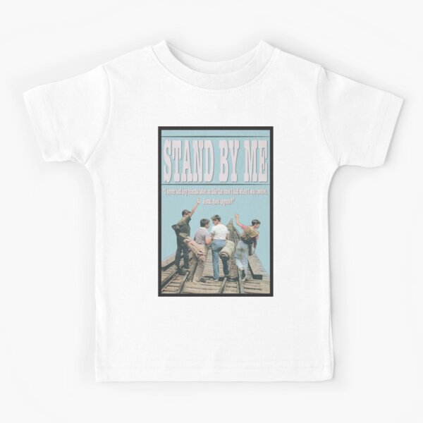 Stand by Me     Kids T-Shirt