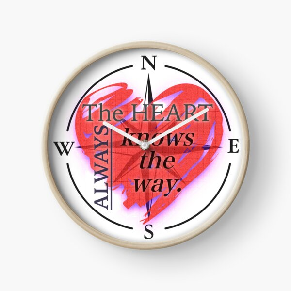 The Heart ALWAYS Knows The Way Print Clock