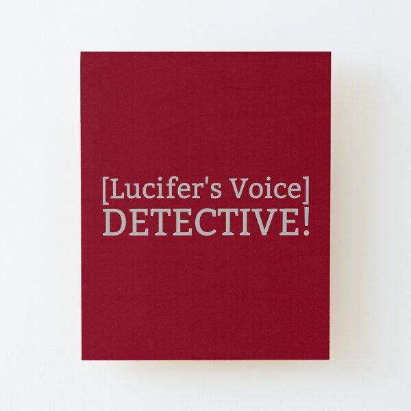 [La voix de Lucifer] DETECTIVE! Impression montée sur bois