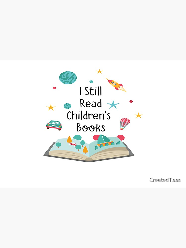 I Still Read Children's Books Pre K Teacher Gift by CreatedTees