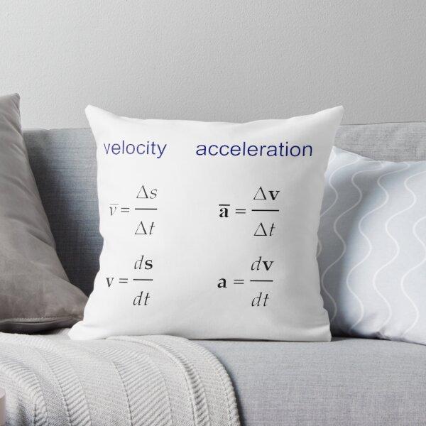 #Velocity, #Acceleration, #Physics, #Mechanics Throw Pillow
