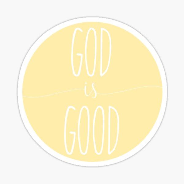 God Is Good -yellow Sticker