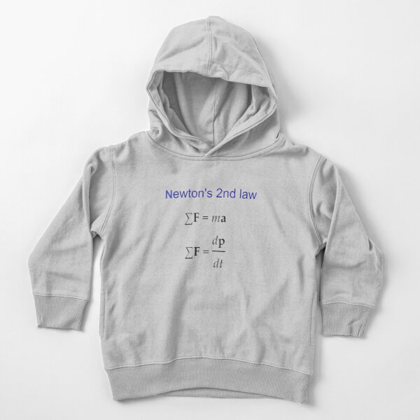 Physics Prints, #Newton's Second Law, #NewtonsSecondLaw #Equation of #Motion, Velocity, Acceleration, Physics, Mechanics Toddler Pullover Hoodie