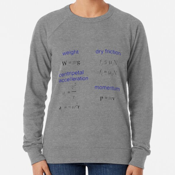 #Weight, Dry #Friction, Centripetal #Acceleration, #Momentum, Newton's Second Law, Equation of Motion, Velocity, Physics, Mechanics Lightweight Sweatshirt