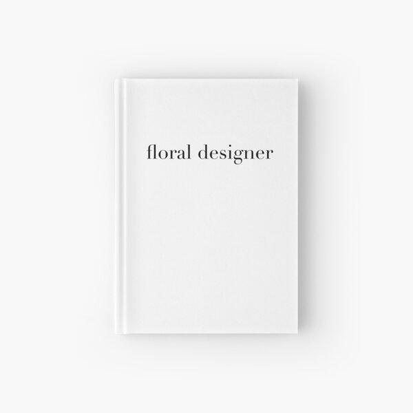 Floral Designer - Wedding Planner Bridal Florist Hardcover Journal