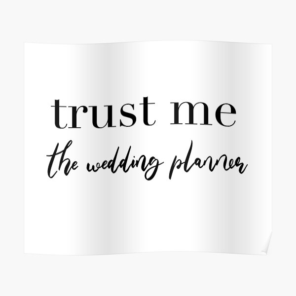 Trust Me The Wedding Planner - Reception Bridal Design Poster