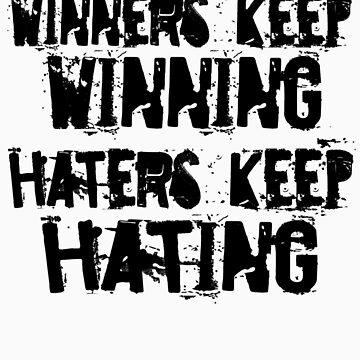 Winners vs. Haters by Shnozzle