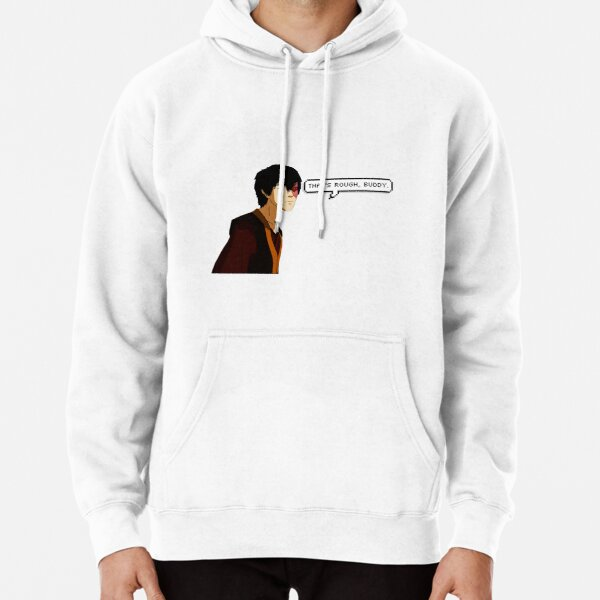 Thats's Rough, Buddy Pullover Hoodie