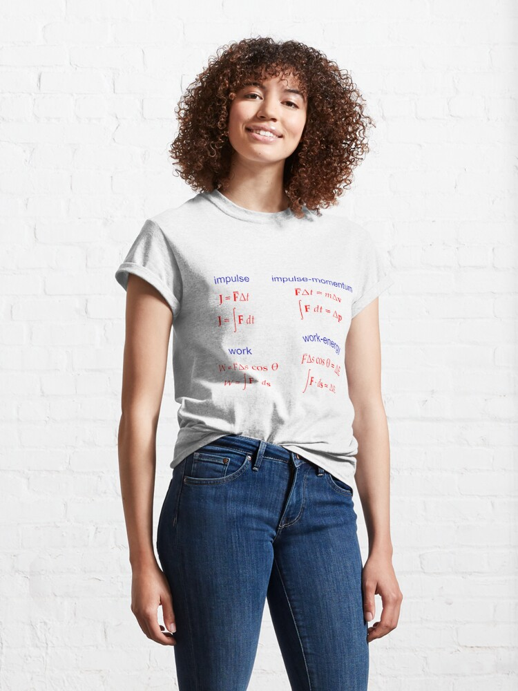 Alternate view of Copy of #Physics, #Mechanics, #Impulse, #Momentum, Work, Energy, Force, Time, Velocity, Cosine, Delta, Integral, Difference Classic T-Shirt