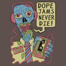 Dope Jams Zombie by jarhumor