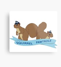 Squirrel Pawtrole Metal Print