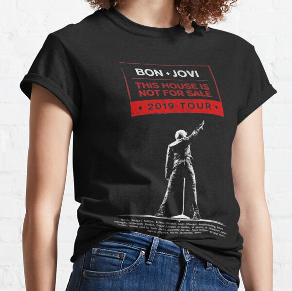 Bon Jovi Tour This House Is Not For Sale Classic T-Shirt