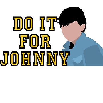 Do it for Johnny by LightRoseGirl