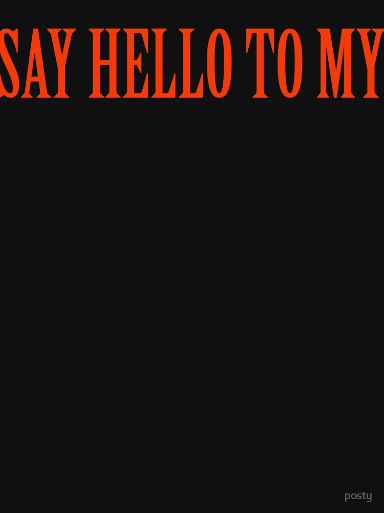 Say Hello To My by posty