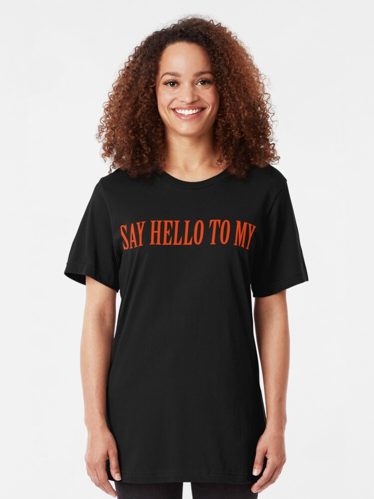 Alternate view of Say Hello To My Slim Fit T-Shirt