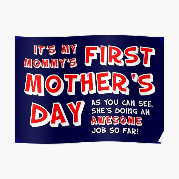 Mommy's  First Mother's Day Poster