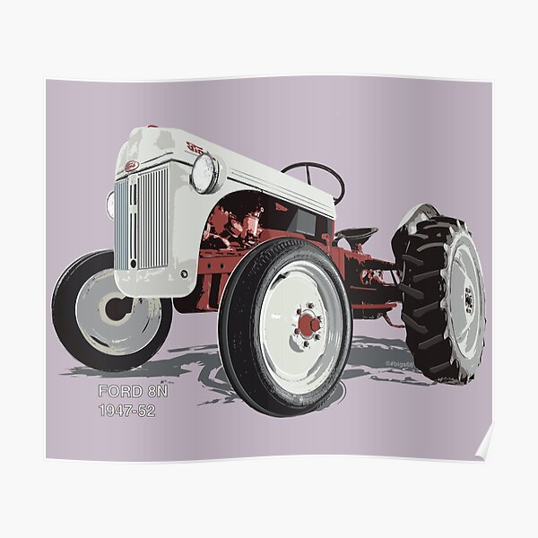 Old Redbelly, Fords 8N – north America's best selling tractor Poster