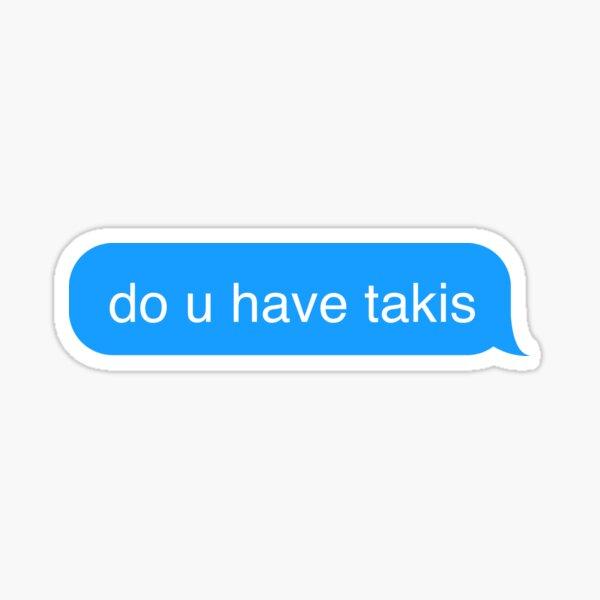 ¿Tiene Takis mensaje de texto pegatina Pegatina
