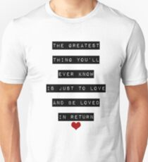 The Greatest Thing You'll Ever Know Unisex T-Shirt