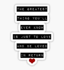 The Greatest Thing You'll Ever Know Sticker