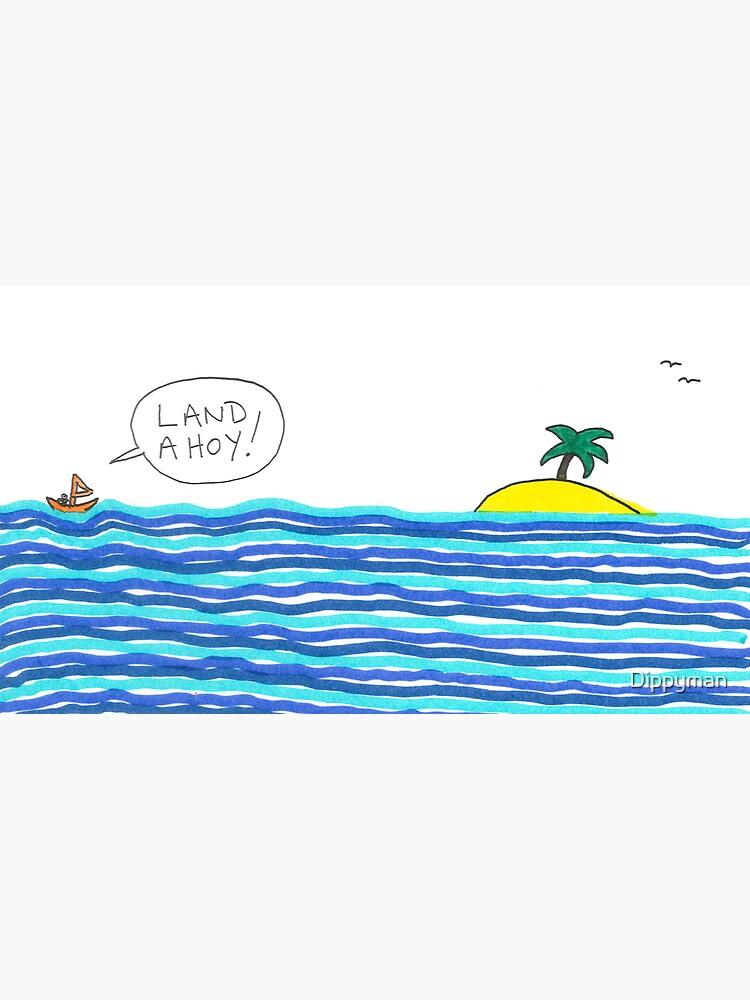 Land ahoy!  by Dippyman