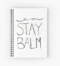 STAY BALM Spiral Notebook