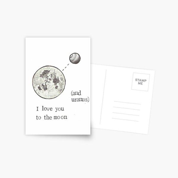 I Love You To The Moon (And Uranus) Postcard