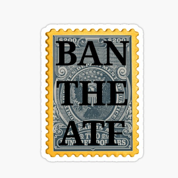 BAN THE ATF Sticker